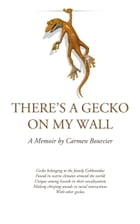 There's a Gecko on My Wall by Carmen Bourcier
