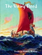 The Viking Blood by Frederick William Wallace