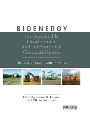 Bioenergy for Sustainable Development and International Competitiveness The Role of Sugar Cane in Africa