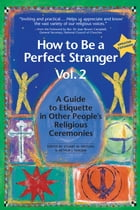 How to Be a Perfect Stranger Vol 2: A Guide to Etiquette in Other People's Religious Ceremonies