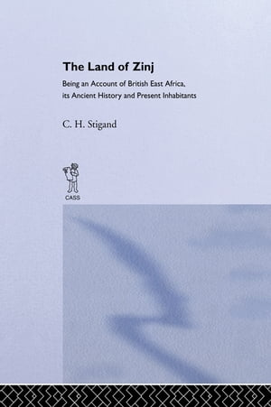 The Land of Zinj Being an Account of British East Africa,  its Ancient History and Present Inhabitants