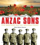 Anzac Sons - Childrens Edition by Allison Marlow Paterson