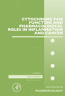 Book Cytochrome P450 Function and Pharmacological Roles in Inflammation and Cancer by James P Hardwick