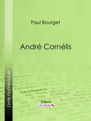 André Cornélis by Paul Bourget