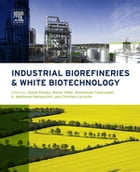Industrial Biorefineries and White Biotechnology
