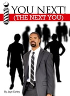 You Next: The Next You by Jaye Corley