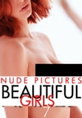 Nude Pictures: Beautiful Girls Volume 7 67cde51f-c73e-4a71-b44d-d25987cc3835