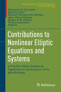 Contributions to Nonlinear Elliptic Equations and Systems: A Tribute to Djairo Guedes de Figueiredo…