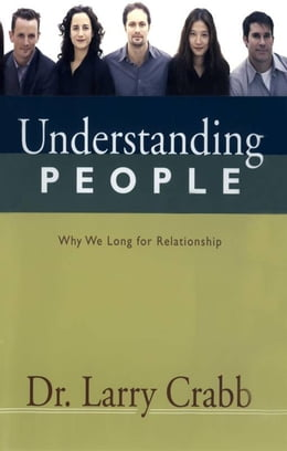 Book Understanding People: Why We Long for Relationship by Larry Crabb
