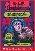 Welcome to the Wicked Wax Museum (Give Yourself Goosebumps #12) by R. L. Stine