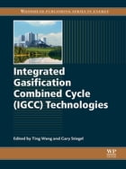 Integrated Gasification Combined Cycle (IGCC) Technologies by Ting Wang