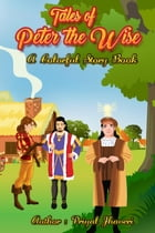Tales of Peter the Wise - A Colorful Story Book: Peter the Wise, #1 by Priyal Jhaveri