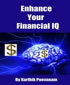 Enhance your financial IQ by Karthik Poovanam
