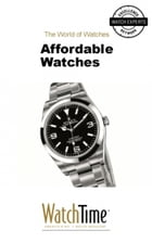 Affordable Watches: Guidebook for luxury watches by WatchTime.com
