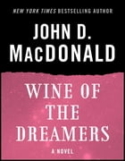 Wine of the Dreamers: A Novel by John D. MacDonald