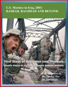 U.S. Marines in the Global War on Terrorism: U.S. Marines in Iraq, 2003: Basrah, Baghdad and Beyond - First Stage of Operation Iraqi Freedom, Kinetic  by Progressive Management