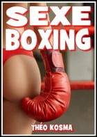 Sexe Boxing by Théo Kosma