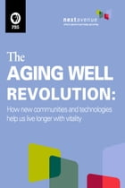 The Aging Well Revolution: How new communities and technologies help us live longer with vitality by Sue Campbell