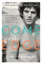 Come to the Edge: A Memoir by Christina Haag