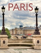 Paris Travel Guide by www.TopDealsHotel.com