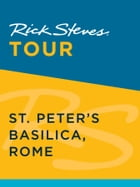 Rick Steves Tour: St. Peter s Basilica, Rome by Rick Steves