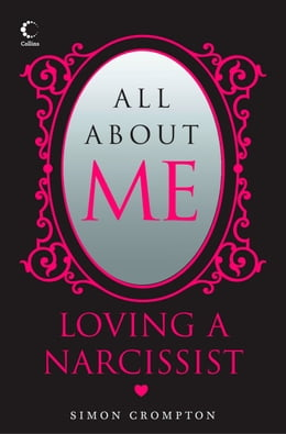 Book All About Me: Loving a narcissist by Simon Crompton