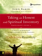 Taking an Honest and Spiritual Inventory Participant's Guide 2 by John Baker