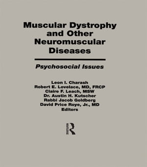 Muscular Dystrophy and Other Neuromuscular Diseases Psychosocial Issues