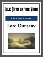 Idle Days on the Yann by Lord Dunsany