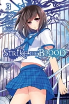 Strike the Blood, Vol. 3 (manga) by TATE