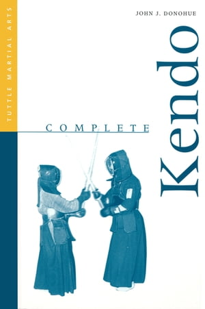 Complete Kendo by John J. Donohue