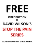 """FREE Introduction to David Wilson's """"Stop The Pain"""" Series by David Wilson"""