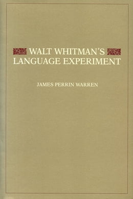 Book Walt Whitman's Language Experiment by James Perrin Warren