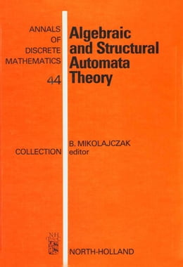 Book Algebraic and Structural Automata Theory by Mikolajczak, B.
