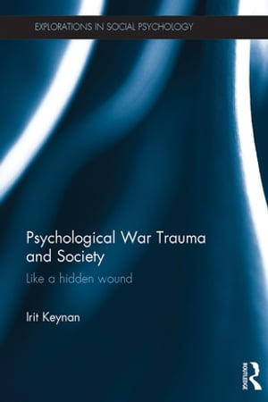 Psychological War Trauma and Society Like a hidden wound