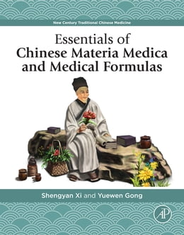 Book Essentials of Chinese Materia Medica and Medical Formulas: New Century Traditional Chinese Medicine by Shengyan Xi