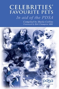 Celebrities' Favourite Pets: In Aid of the PDSA