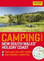 Camping around the Holiday Coast by Explore Australia Publishing