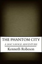 The Phantom City by Kenneth Robeson