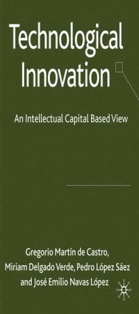 Technological Innovation: An Intellectual Capital Based View