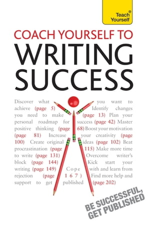 Coach Yourself to Writing Success Boost Motivation,  Increase Creativity and Achieve Your Writing Goals