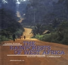 The Rainforests of West Africa: Ecology — Threats — Conservation by MARTIN