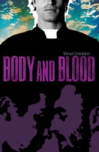 Body and Blood by Michael Schiefelbein