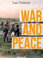 War and Peace (Illustrated): A Novel by Leo Tolstoy