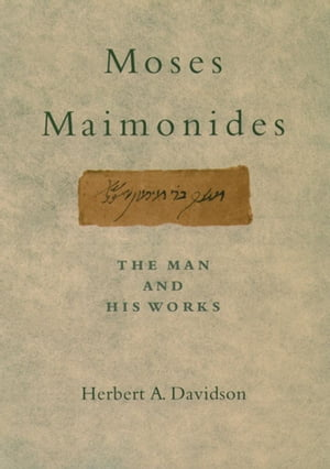 Moses Maimonides The Man and His Works