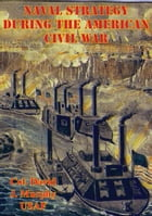 Naval Strategy During The American Civil War by Col. David J. Murphy USAF