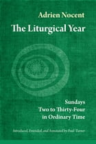 The Liturgical Year: Sundays Two to Thirty-Four in Ordinary Time (vol. 3) by Adrien Nocent OSB