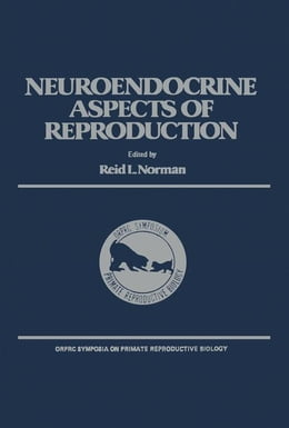 Book The Neuroendocrine Aspects of Reproduction by Norman, Reid