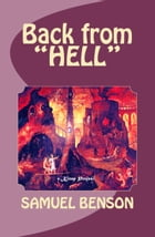 "Back from ""Hell"" by Samuel Benson"