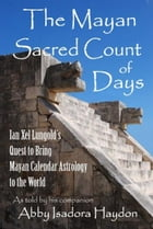 The Mayan Sacred Count of Days by Abby Haydon
